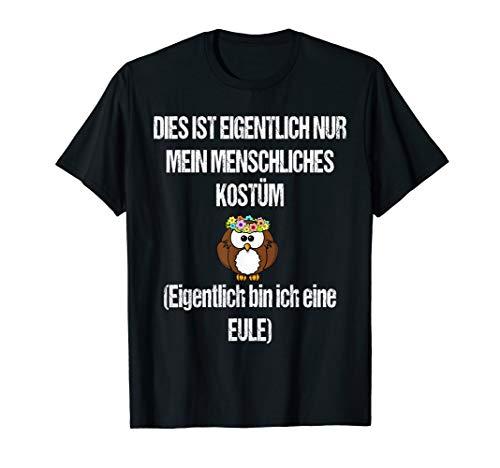 Eule Lustiges Witziges Karneval Shirt Faschings Kostüm T-Shirt