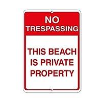 警告の印 No Trespassing この浜辺は私有地です 道路標識 ビジネス標識 8X12 インチ 金属の錫の印 Z1072
