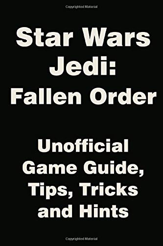 Star Wars Jedi: Fallen Order - Unofficial Game Guide, Tips, Tricks and Hints