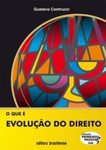 O Que É Evolução do Direito - Volume 338. Coleção Primeiros Passos