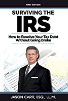 Surviving the IRS: How to Resolve Your Tax Debt Without Going Broke