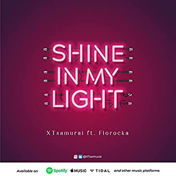 Shine in my Light (feat. Florocka)