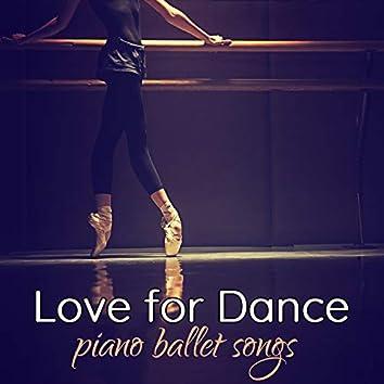 Love for Dance: Piano Ballet Songs for Ballet Dance School