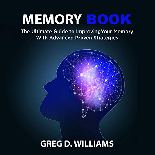 Memory Book: The Ultimate Guide to Improving Your Memory with Advanced Proven Strategies audiobook cover art