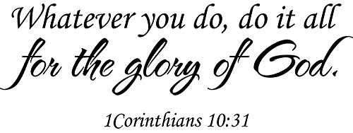 Wall Decal Quote 1 Corinthians 10 31 Whatever You Do Scripture Do It All for The Glory of God