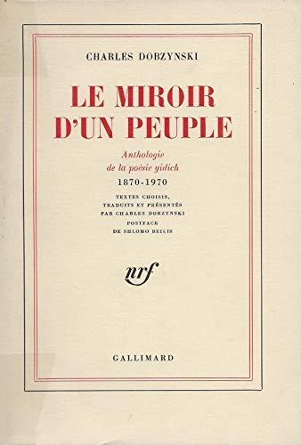 Le Miroir d'un Peuple. Anthologie de la Poésie Yidich. 1870-1970