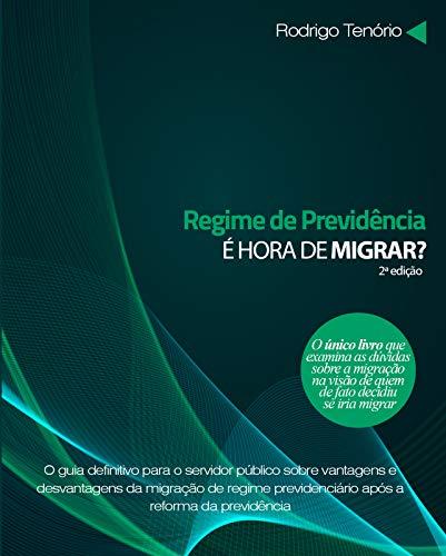 Regime de previdência: é hora de migrar? Segunda edição.: Atualizado com a Reforma da Previdência (EC 103)