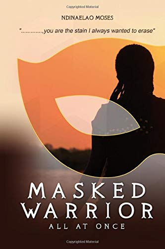 Masked Warrior:All at once