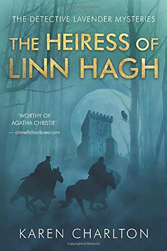Compare Textbook Prices for The Heiress of Linn Hagh The Detective Lavender Mysteries  ISBN 9781477830086 by Charlton, Karen