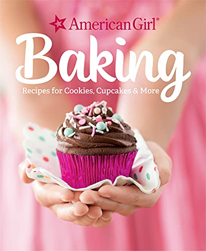 Baking: Recipes for Cookies, Cupcakes & More (American Girl)