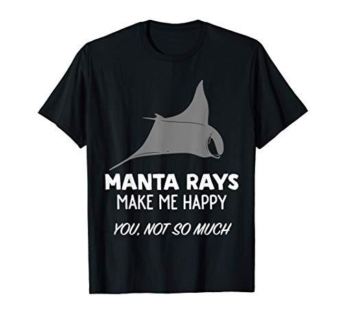 Funny Manta Ray Lover Gift | Manta Rays Make Me Happy T-Shirt