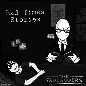 Bad Times Stories