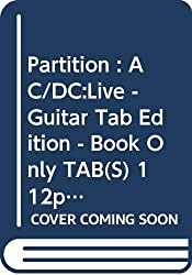 Partition : AC/DC:Live - Guitar Tab Edition - Book Only TAB(S) 112pp
