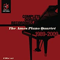 COMPLETE DORIAN RECORDINGS - AMES PIANO QUARTET