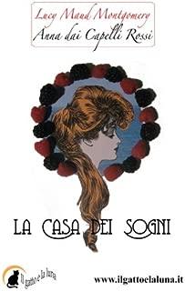 La Casa dei Sogni (Anna dai Capelli Rossi) (Volume 5) (Italian Edition)