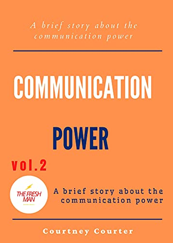 Communication Power (vol.2) : Brief story about the communication power (FRESH MAN) (English Edition)