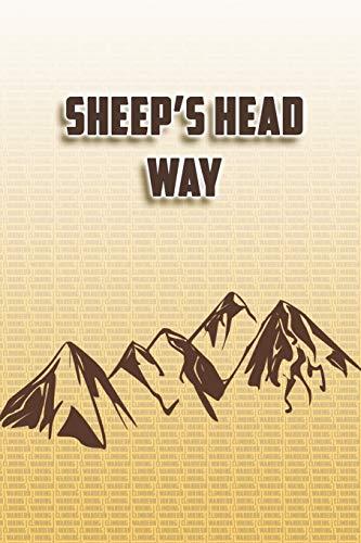 Sheep's Head Way: Wandertagebuch: Sheep's Head Way. Ein Logbuch zum Pilgern und Wandern  mit vorgefertigten Seiten und viel Platz für deine ... Notizbuch oder als Abschiedsgeschenk