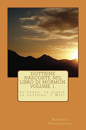 Dottrine nascoste nel libro di Mormon. Volume 1.