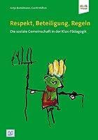 Respekt, Beteiligung, Regeln: Die soziale Gemeinschaft in der Klax-Paedagogik