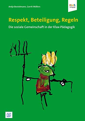 Respekt, Beteiligung, Regeln: Die soziale Gemeinschaft in der Klax-Pädagogik