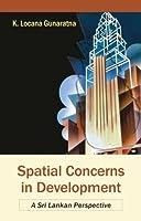 Spatial Concerns in Development a Sri Lankan Perspective