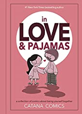 In Love & Pajamas - A Collection of Comics About Being Yourself Together de Catana Chetwynd