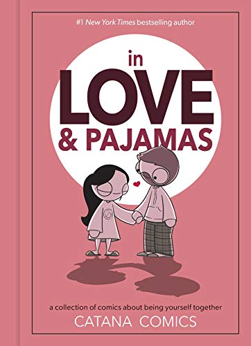 In Love & Pajamas: A Collection of Comics about Being...