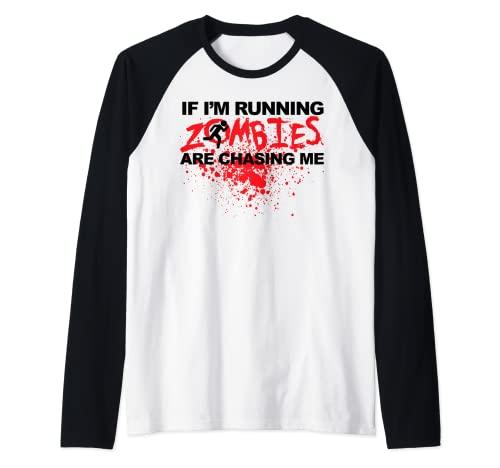 Si estoy ejecutando Zombies me estn persiguiendo Camiseta Manga Raglan