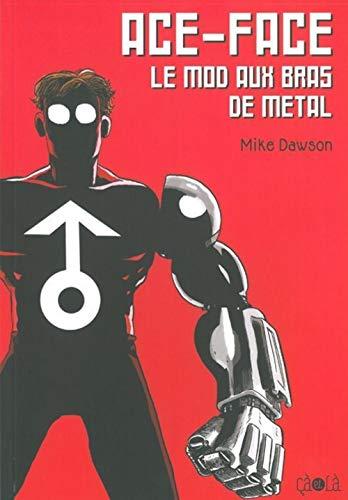 Ace-face, Le Mod aux bras de métal ; Les aventures de Jack et Max