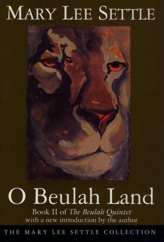 O Beulah Land: Book II of the Beulah Quintet (Beulah Quintet/Mary Lee Settle, Band 2)