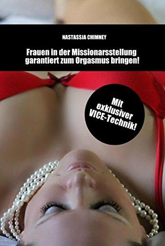 Sexratgeber: Frauen in der Missionarsstellung garantiert zum Orgasmus bringen! [mit exklusiver VICE-Technik]
