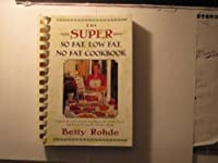 The Super So Fat, Low Fat, No Fat Cookbook (Comb Bound) 0684853272 Book Cover