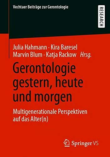 Gerontologie gestern, heute und morgen: Multigenerationale Perspektiven auf das Alter(n) (Vechtaer B