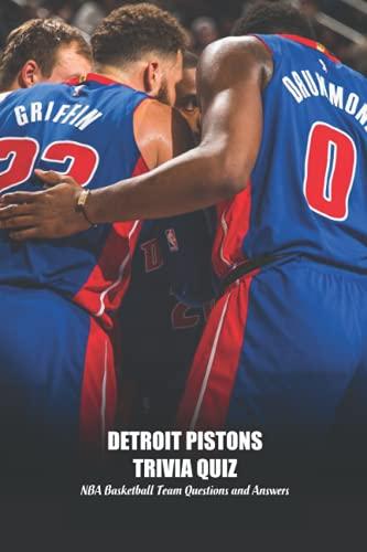 Detroit Pistons Trivia Quiz: NBA Basketball Team Questions and Answers: NBA Basketball Team Trivia Book