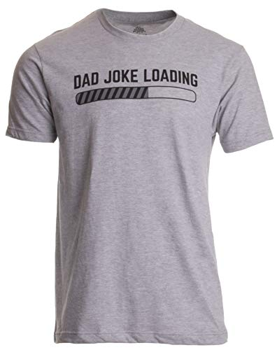 Dad Joke Loading | Funny Father Grandpa Daddy Father's Day Bad Pun Humor T-Shirt-(Adult,2XL) Grey
