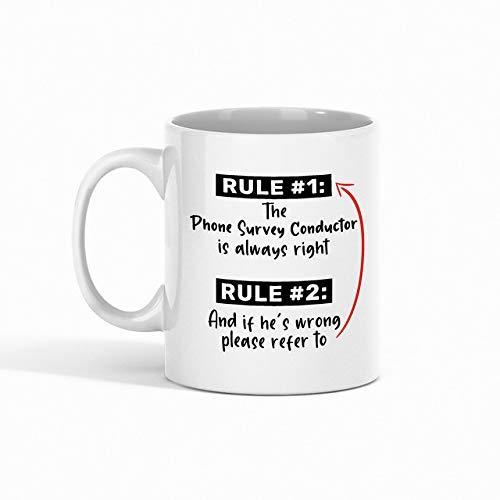 Conduttore di sondaggi telefonici Tazza da caffè - Regola 1 Il conduttore di sondaggi telefonici ha sempre ragione Regola 2 E se ha torto, fare riferimento a - Miglior regalo per un collega - Tazze di