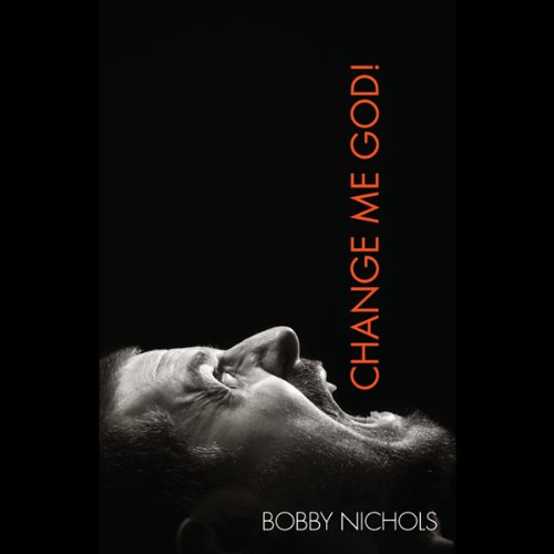 Change Me God! audiobook cover art