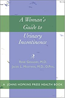A Woman's Guide to Urinary Incontinence (A Johns Hopkins Press Health Book)