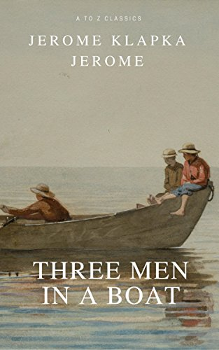 Three Men in a Boat (Active TOC, Free Audiobook) (A to Z Classics) (English Edition)