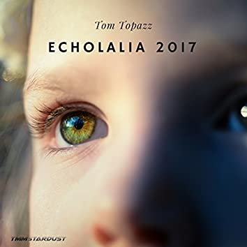 Echolalia 2017 (SubUnit Deep Relaxation Mix)