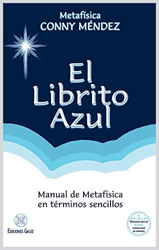 El Librito Azul: Manual de Metafísica en términos sencillos (Spanish Edition)