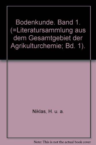 Literatursammlung aus dem Gesamtgebiet der Agrikulturchemie Band I. Bodenkunde
