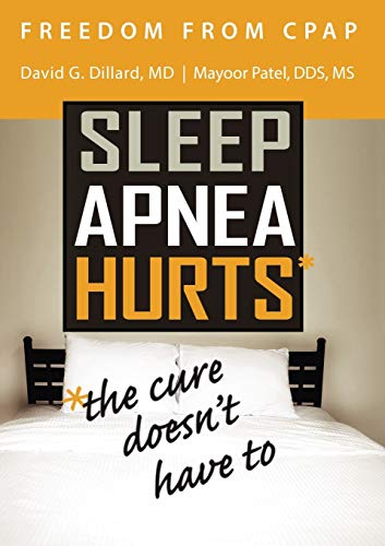 Freedom from Cpap: Sleep Apnea Hurts, the Cure Doesn't Have To
