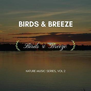 Birds & Breeze - Nature Music Series, Vol.2