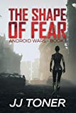 The Shape of Fear: Android Wars - Book 1 (English Edition)