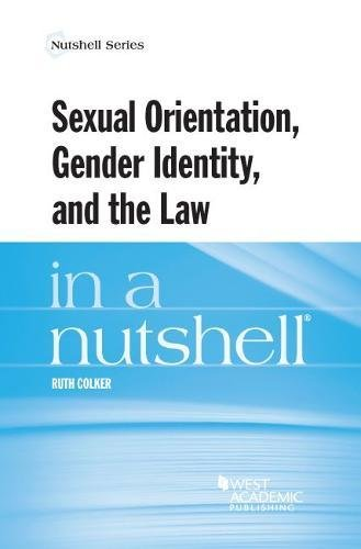 Compare Textbook Prices for Sexual Orientation, Gender Identity, and the Law in a Nutshell Nutshells 1 Edition ISBN 9781634608992 by Colker, Ruth