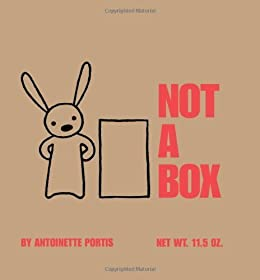 Not a Box by [Antoinette Portis]