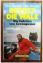 Rettet die Wale. Die Fahrten von Greenpeace