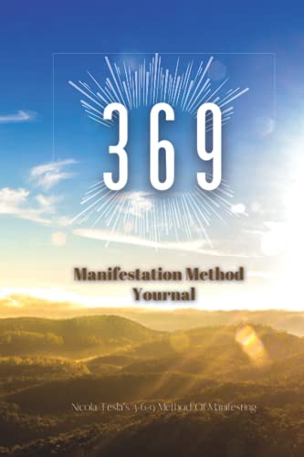 3 6 9 manifestation method journal: How to Manifest Anything You Want or Desire