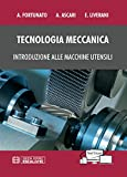 Tecnologia meccanica. Introduzione alle macchine utensili